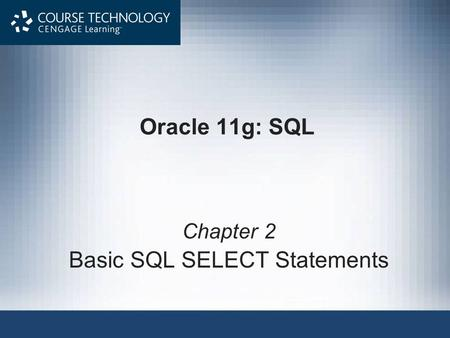 Oracle 11g: SQL Chapter 2 Basic SQL SELECT Statements.