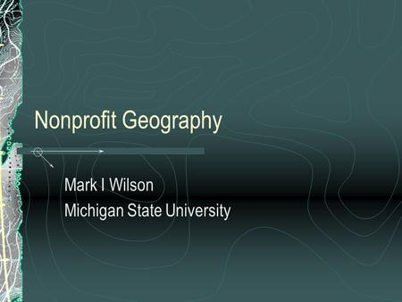 Nonprofit Geography Mark I Wilson Michigan State University.