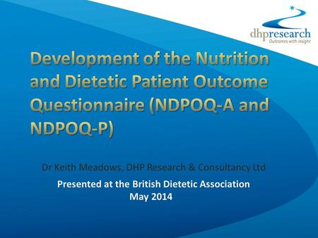 Dr Keith Meadows, DHP Research & Consultancy Ltd.