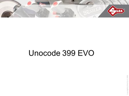 Copyright by Silca S.p.A. 2008 Unocode 399 EVO. Copyright by Silca S.p.A. 2008 Unocode 399 Evo Unocode 399 Evo is quicker,quiter, easier to use and extremely.