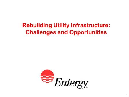 1 Rebuilding Utility Infrastructure: Challenges and Opportunities.