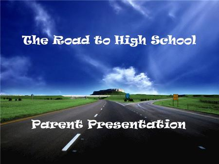 The Road to High School Parent Presentation. So Many Options!