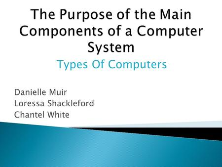 The Purpose of the Main Components of a Computer System
