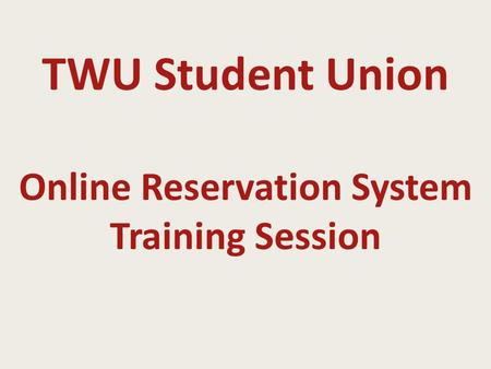 TWU Student Union Online Reservation System Training Session.