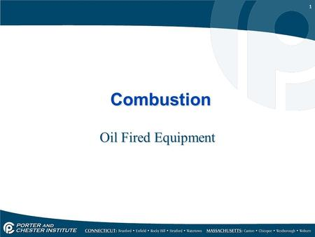 1 Combustion Oil Fired Equipment. 2 OIL Combustion of oil fired equipment has the same basics of gas. Remember, Oil is a liquid and this must be converted.