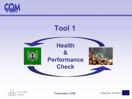 Ewa Lidén Kassel Project No. 030300-2 Presentation 2009 Tool 1 Health & Performance Check.