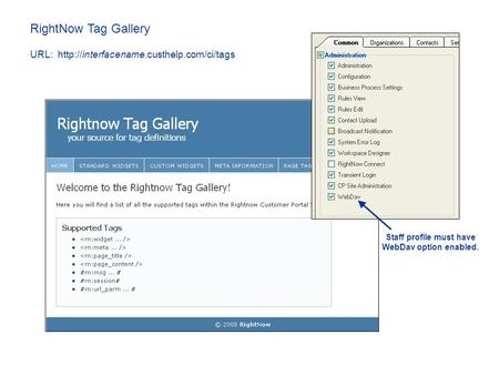 RightNow Tag Gallery URL:  Staff profile must have WebDav option enabled.