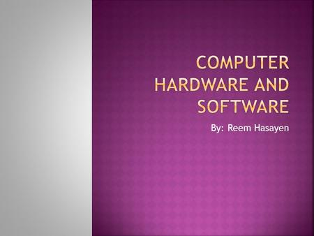 By: Reem Hasayen. Main vocabulary : 1.Desktop. 2.Laptop 3.Macintosh. 4.Mainframes 5.Personal Computers (PC) 6.Personal digital assistant (PDA) or Penbook.