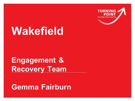 Wakefield Engagement & Recovery Team Gemma Fairburn.