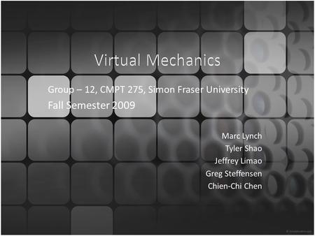 Virtual Mechanics Fall Semester 2009
