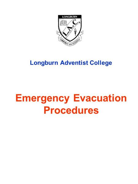 Emergency Evacuation Procedures Longburn Adventist College.