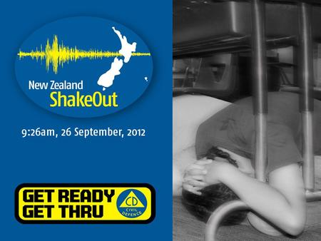 Diary this date now! New Zealand ShakeOut 9.26am, 26 September, 2012.