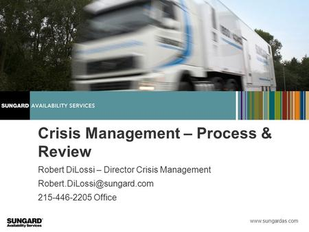 Crisis Management – Process & Review Robert DiLossi – Director Crisis Management 215-446-2205 Office.