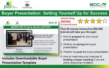 Buyer Presentation: Setting Yourself Up for Success This 20 minute interactive ONLINE tutorial will take you through: 1.How to prepare for your buyer presentation.