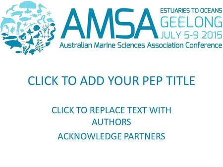 CLICK TO ADD YOUR PEP TITLE CLICK TO REPLACE TEXT WITH AUTHORS ACKNOWLEDGE PARTNERS.