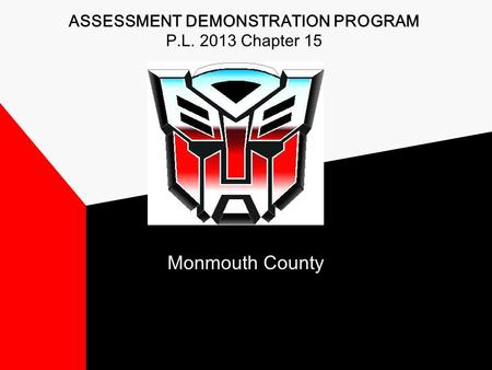 Monmouth County ASSESSMENT DEMONSTRATION PROGRAM P.L. 2013 Chapter 15.
