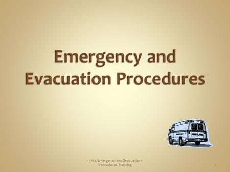 1 1.H.4 Emergency and Evacuation Procedures Training.