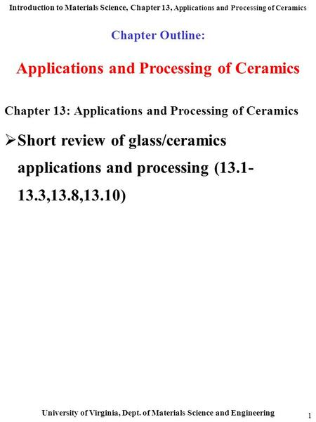 Introduction to Materials Science, Chapter 13, Applications and Processing of Ceramics University of Virginia, Dept. of Materials Science and Engineering.