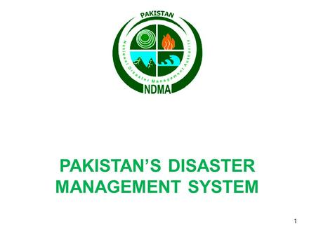 PAKISTAN'S <strong>DISASTER</strong> <strong>MANAGEMENT</strong> SYSTEM 1. 2 3 Pakistan's <strong>Disaster</strong> <strong>Management</strong> System and handling of recent major <strong>disasters</strong> - By Brig Kamran Zia, Member.