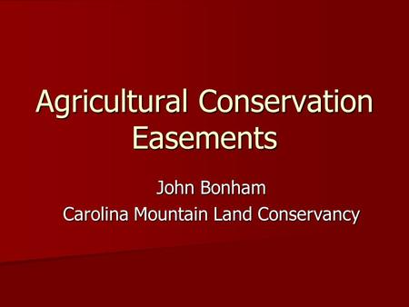 Agricultural Conservation Easements John Bonham Carolina Mountain Land Conservancy.
