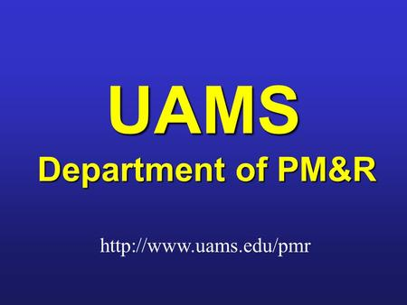 UAMS Department of PM&R  What is PM&R? What does PM&R stand for ? Some think it stands for: Pleasure Money & Relaxation However,