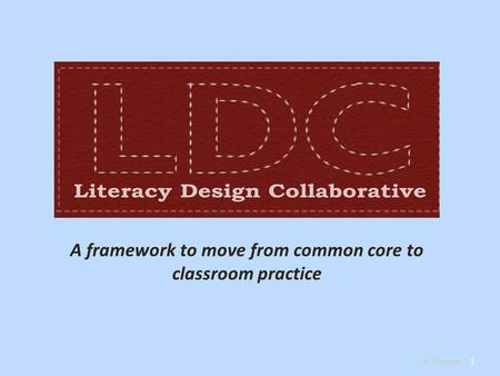 A framework to move from common core to classroom practice 1 K. Thiebes.
