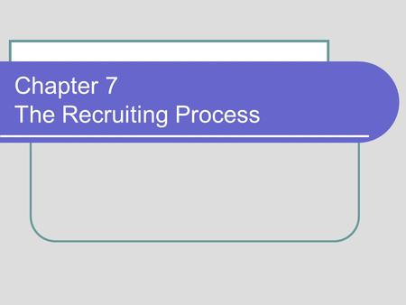Chapter 7 The Recruiting Process. 5-2 Internal Versus External Staffing 3-2.