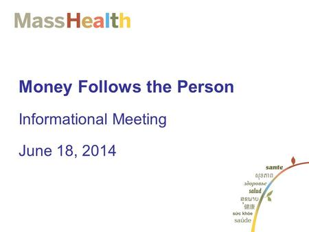 Money Follows the Person Informational Meeting June 18, 2014.