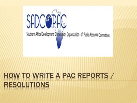  Introduction  When is the PAC report effective?  Structure of a PAC report  Checklist for drafting quality reports  Drafting PAC resolutions 2.