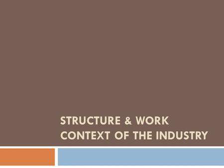STRUCTURE & WORK CONTEXT OF THE INDUSTRY. Economic Importance  Australia's Furnishing Industry contributes wealth of the Australian economy as follows: