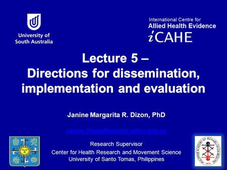 Janine Margarita R. Dizon, PhD  Research Supervisor Center for Health Research and Movement.
