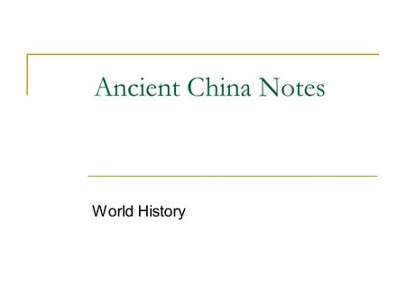 Ancient China Notes World History. 4 Philosophies of Ancient China Buddhism (Imported from India) Confucianism: (official state belief system) Daoism: