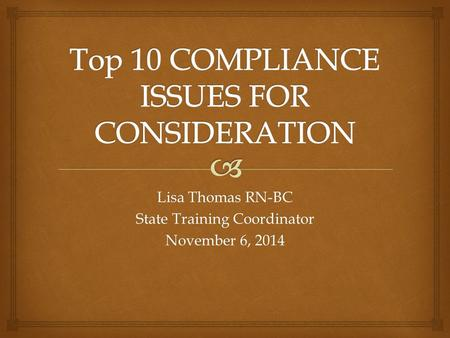 Lisa Thomas RN-BC State Training Coordinator November 6, 2014.