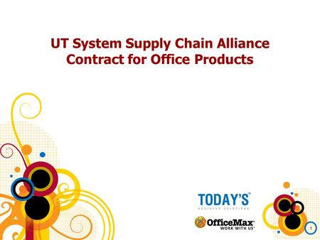 1 UT System Supply Chain Alliance Contract for Office Products.
