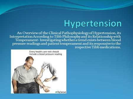 An Overview of the Clinical Pathophysiology of Hypertension, its Interpretation According to Tibb Philosophy and its Relationship with Temperament- Investigating.