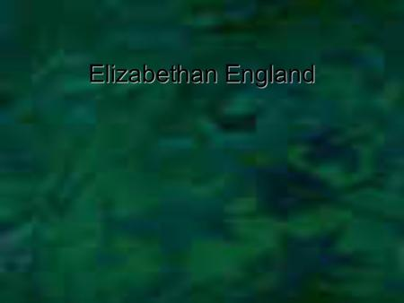 Elizabethan England. Queen Elizabeth Lived from 1533 to 1604 Lived from 1533 to 1604 Was loved by her subjects Was loved by her subjects.