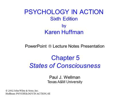 PSYCHOLOGY IN ACTION Sixth Edition by Karen Huffman