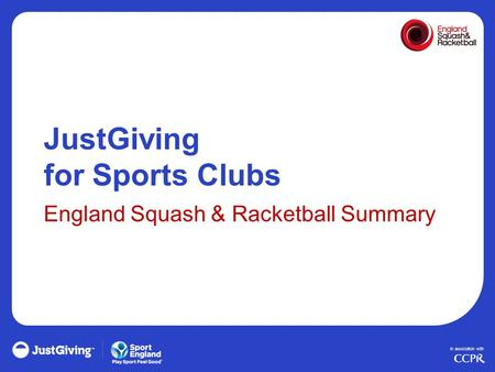 In association with JustGiving for Sports Clubs England Squash & Racketball Summary.