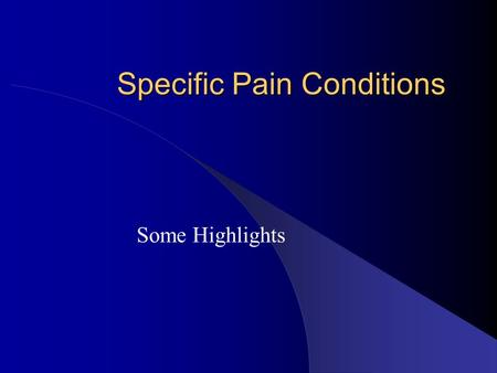 Specific Pain Conditions Some Highlights. Fibromyalgia - Diagnosis o A history of widespread pain. o Pain or achiness, steady or intermittent, for at.