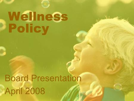 Wellness Policy Board Presentation April 2008. Obesity: A National Epidemic Among Children, Too Obesity among children has become a national epidemic.