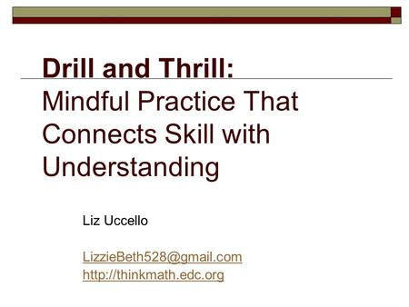 Drill and Thrill: Mindful Practice That Connects Skill with Understanding Liz Uccello