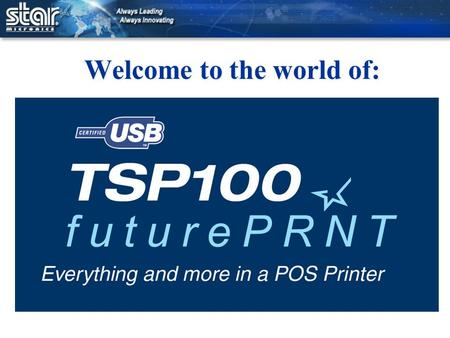 Welcome to the world of:. futurePRNT The Lowest Cost, High Quality POS Printer available Today with Accessories & Software All in One Box! The Future.