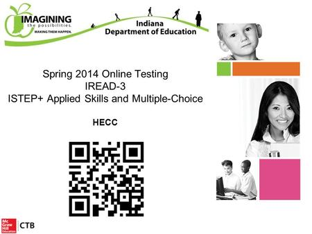 Spring 2014 Online Testing IREAD-3 ISTEP+ Applied Skills and Multiple-Choice HECC Title.