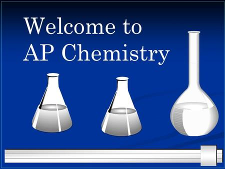 Welcome to AP Chemistry. It is several things It is several things Equivalent of 1 year college inorganic Chemistry <strong>class</strong> Equivalent of 1 year college.