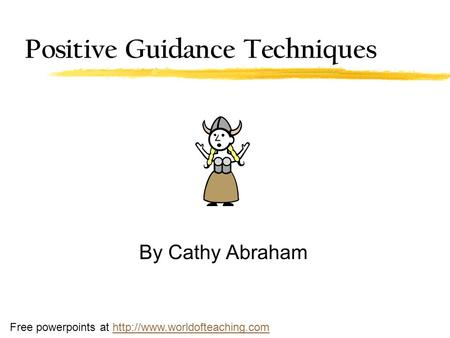 Positive Guidance Techniques By Cathy Abraham Free powerpoints at