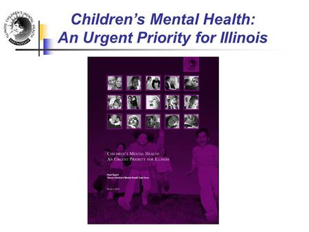 Children's Mental Health: An Urgent Priority for Illinois.
