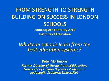 Plan Challenge of studying other education systems The strengths of London schools The underlying problems of the English system Some comparative data.