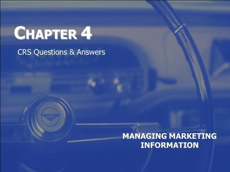 C HAPTER 4 MANAGING MARKETING INFORMATION CRS Questions & Answers.