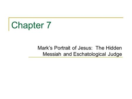 Mark's Portrait of Jesus: The Hidden Messiah and Eschatological Judge