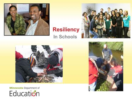 Resiliency In Schools. In other words, resilience emerges from ordinary magic. –Ann Masten, 2009 Resilience is common and… arises from …normal rather.